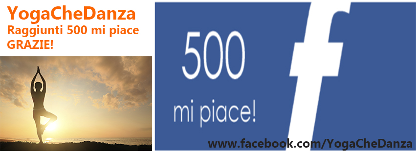 Raggiunto i 500 Mi Piace di Facebook YogaCheDanza